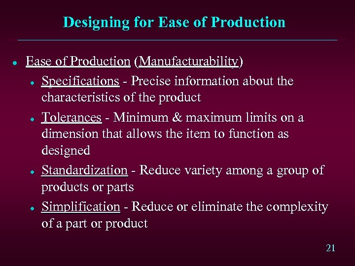 Designing for Ease of Production l Ease of Production (Manufacturability) l Specifications - Precise