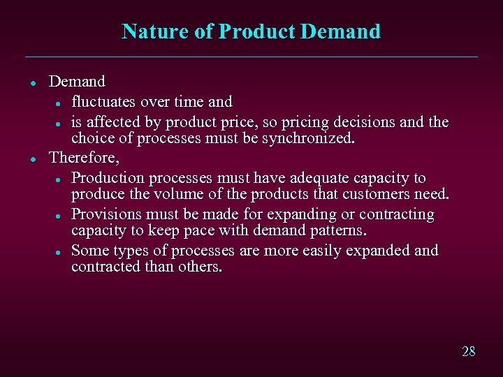 Nature of Product Demand l l Demand l fluctuates over time and l is