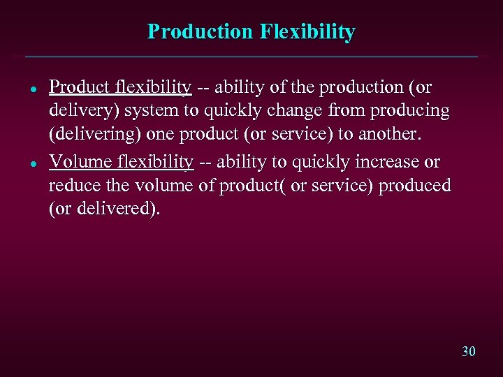 Production Flexibility l l Product flexibility -- ability of the production (or delivery) system