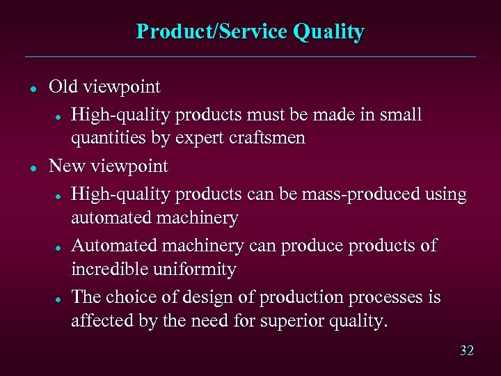 Product/Service Quality l l Old viewpoint l High-quality products must be made in small