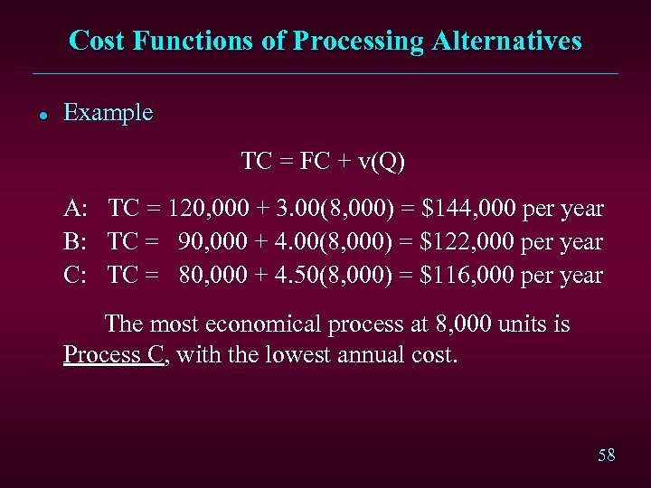 Cost Functions of Processing Alternatives l Example TC = FC + v(Q) A: B: