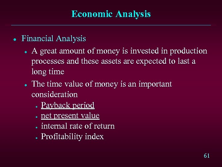 Economic Analysis l Financial Analysis l A great amount of money is invested in