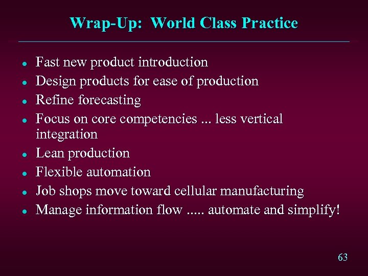 Wrap-Up: World Class Practice l l l l Fast new product introduction Design products