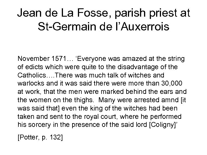 Jean de La Fosse, parish priest at St-Germain de l'Auxerrois November 1571… 'Everyone was