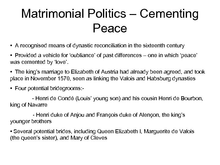 Matrimonial Politics – Cementing Peace • A recognised means of dynastic reconciliation in the