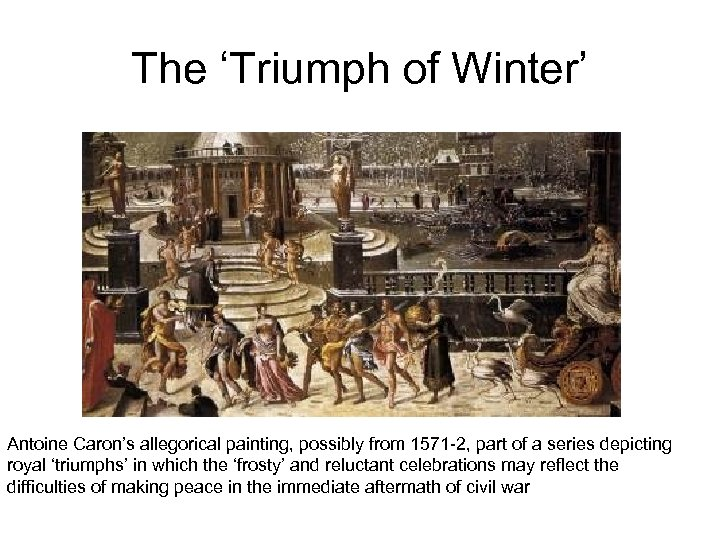 The 'Triumph of Winter' Antoine Caron's allegorical painting, possibly from 1571 -2, part of