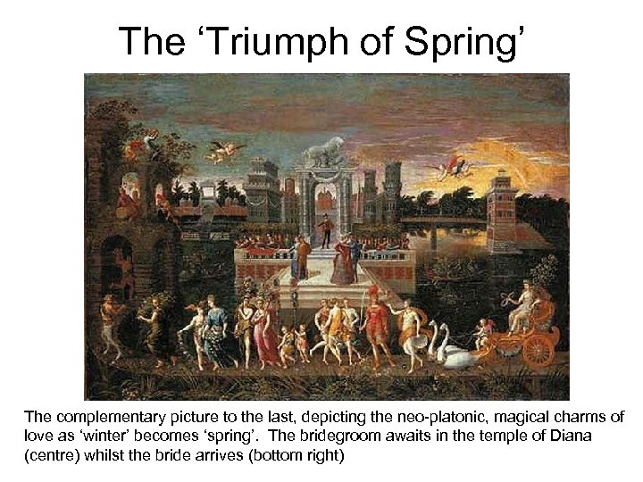 The 'Triumph of Spring' The complementary picture to the last, depicting the neo-platonic, magical