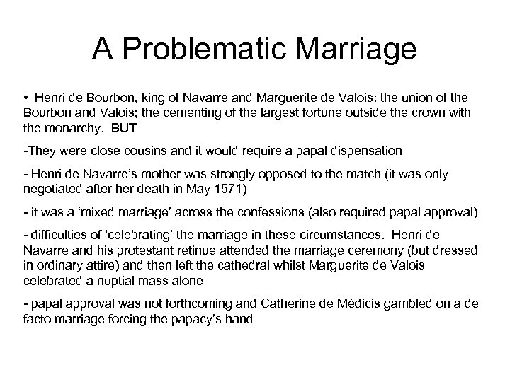 A Problematic Marriage • Henri de Bourbon, king of Navarre and Marguerite de Valois: