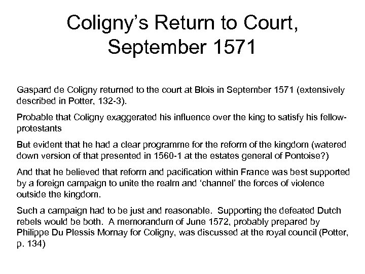 Coligny's Return to Court, September 1571 Gaspard de Coligny returned to the court at