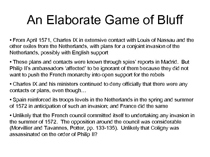 An Elaborate Game of Bluff • From April 1571, Charles IX in extensive contact