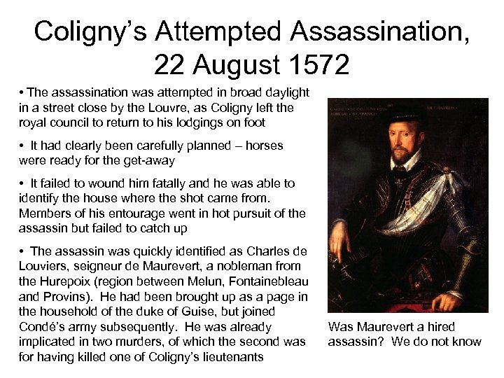 Coligny's Attempted Assassination, 22 August 1572 • The assassination was attempted in broad daylight