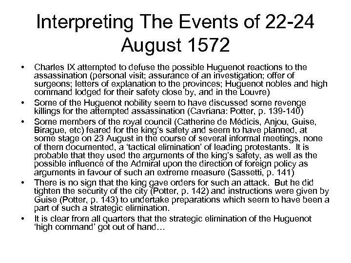 Interpreting The Events of 22 -24 August 1572 • • • Charles IX attempted