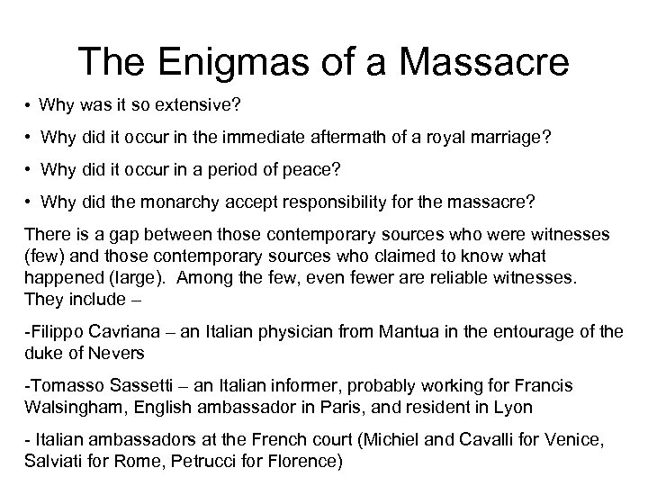 The Enigmas of a Massacre • Why was it so extensive? • Why did