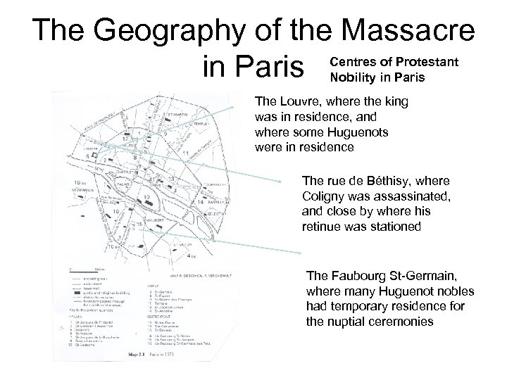 The Geography of the Massacre Centres of Protestant in Paris Nobility in Paris The