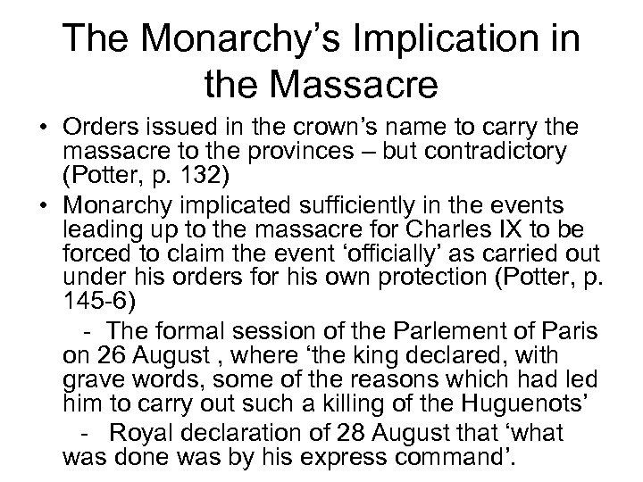 The Monarchy's Implication in the Massacre • Orders issued in the crown's name to