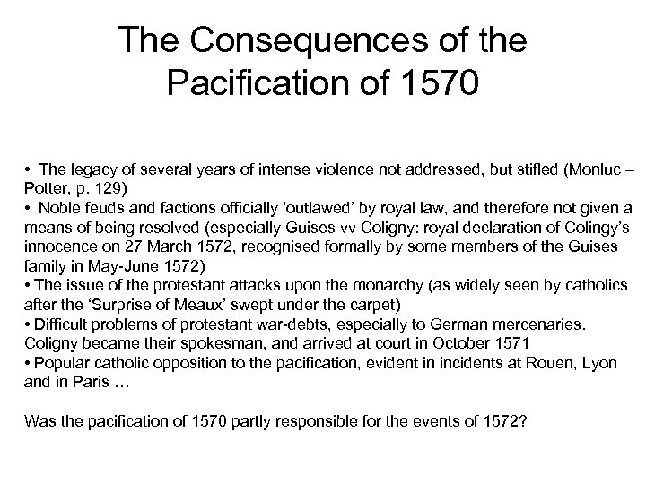 The Consequences of the Pacification of 1570 • The legacy of several years of