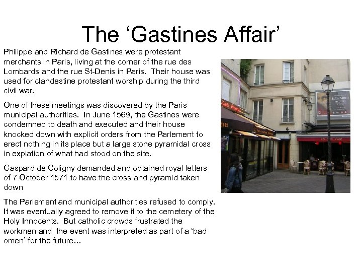 The 'Gastines Affair' Philippe and Richard de Gastines were protestant merchants in Paris, living