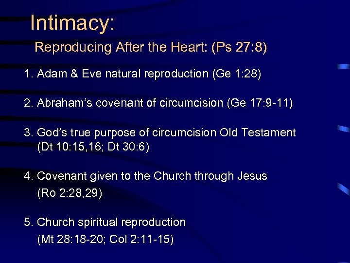 Intimacy: Reproducing After the Heart: (Ps 27: 8) 1. Adam & Eve natural reproduction