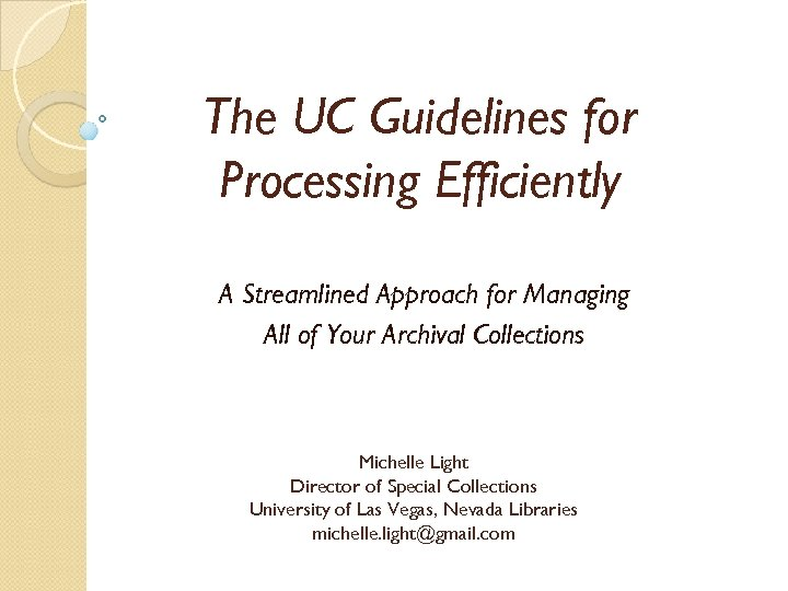 The UC Guidelines for Processing Efficiently A Streamlined Approach for Managing All of Your