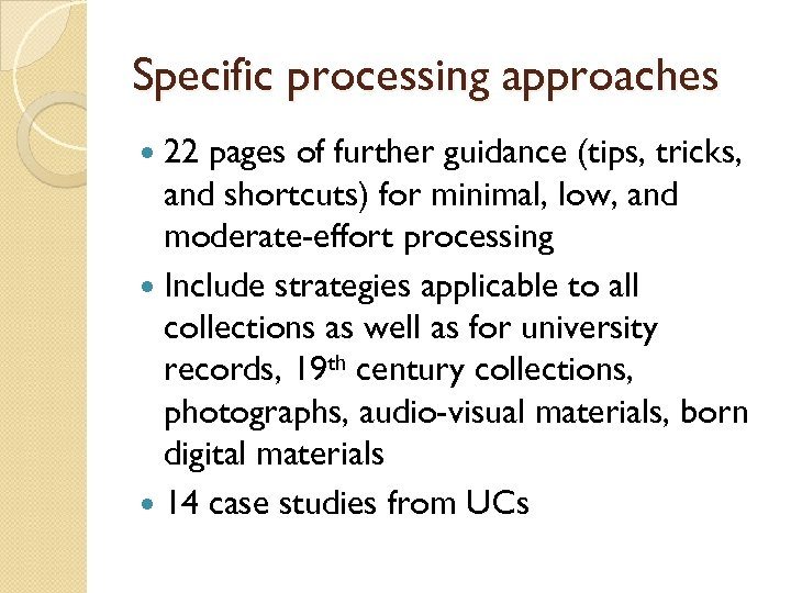 Specific processing approaches 22 pages of further guidance (tips, tricks, and shortcuts) for minimal,