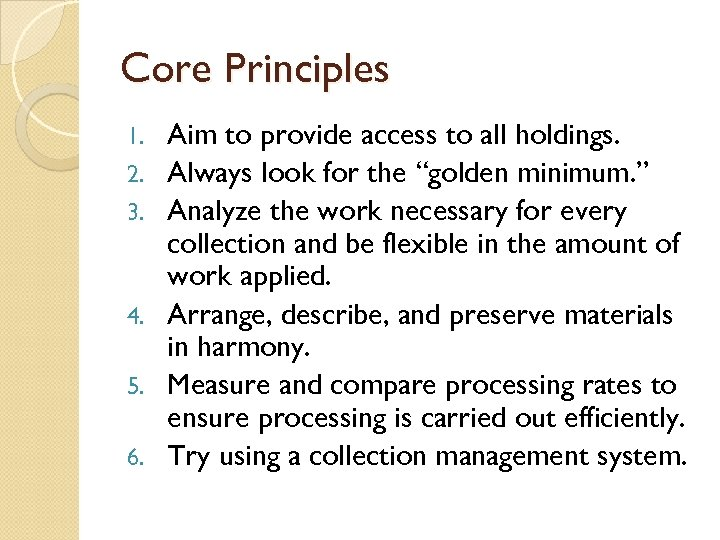 Core Principles 1. 2. 3. 4. 5. 6. Aim to provide access to all