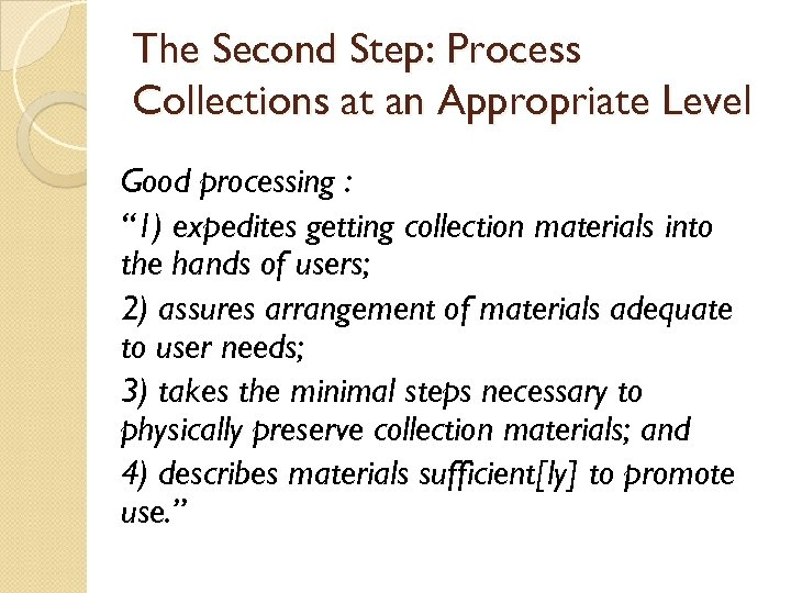 """The Second Step: Process Collections at an Appropriate Level Good processing : """" 1)"""