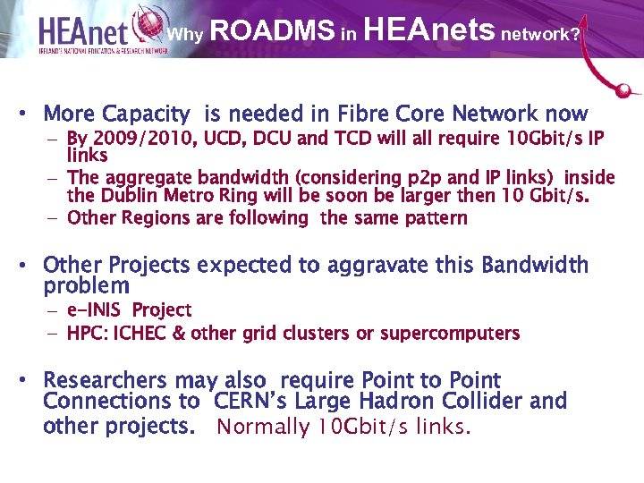 ROADMS HEAnets network? Why in Why are ROADMS needed ? • More Capacity is