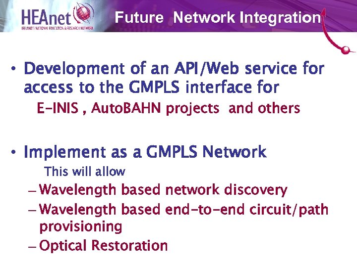 Future Network Integration • Development of an API/Web service for access to the GMPLS