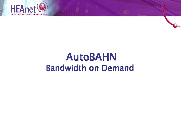 Auto. BAHN Bandwidth on Demand