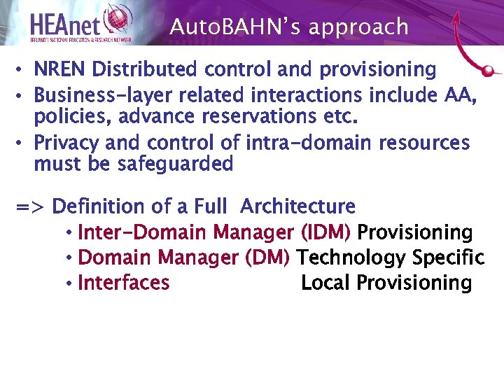 Auto. BAHN's approach • NREN Distributed control and provisioning • Business-layer related interactions include