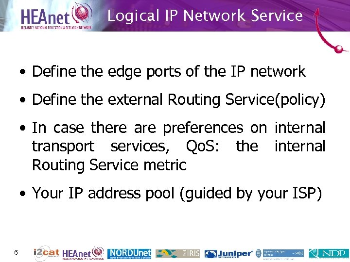 Logical IP Network Service • Define the edge ports of the IP network •