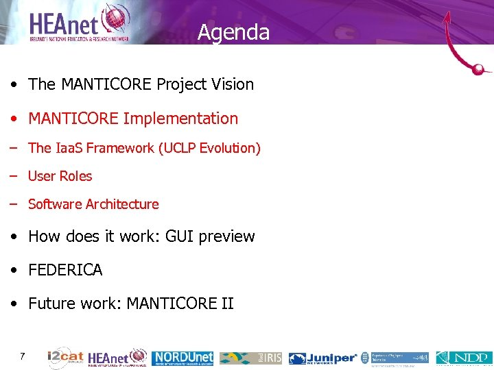 Agenda • The MANTICORE Project Vision • MANTICORE Implementation – The Iaa. S Framework