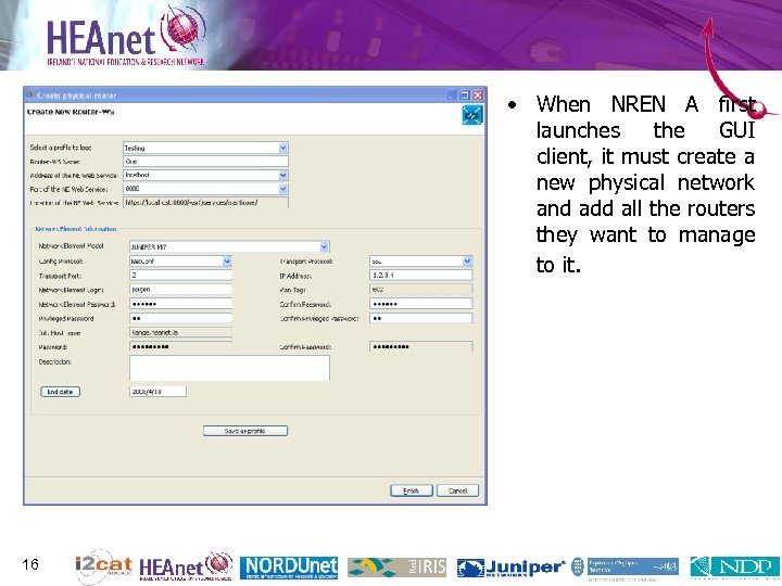 • When NREN A first launches the GUI client, it must create a