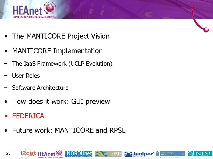 • The MANTICORE Project Vision • MANTICORE Implementation – The Iaa. S Framework
