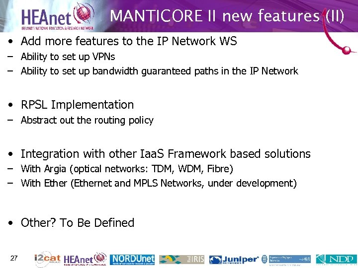 MANTICORE II new features (II) • Add more features to the IP Network WS