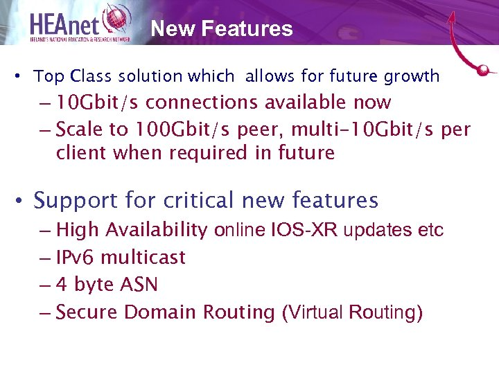 New Features • Top Class solution which allows for future growth – 10 Gbit/s