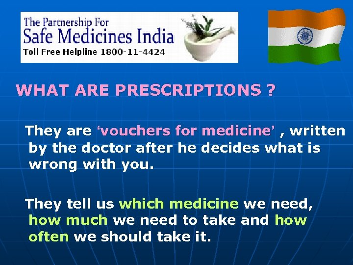 WHAT ARE PRESCRIPTIONS ? They are 'vouchers for medicine' , written by the doctor