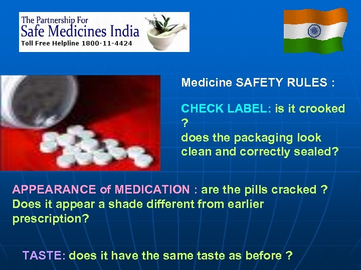 Medicine SAFETY RULES : CHECK LABEL: is it crooked ? does the packaging look