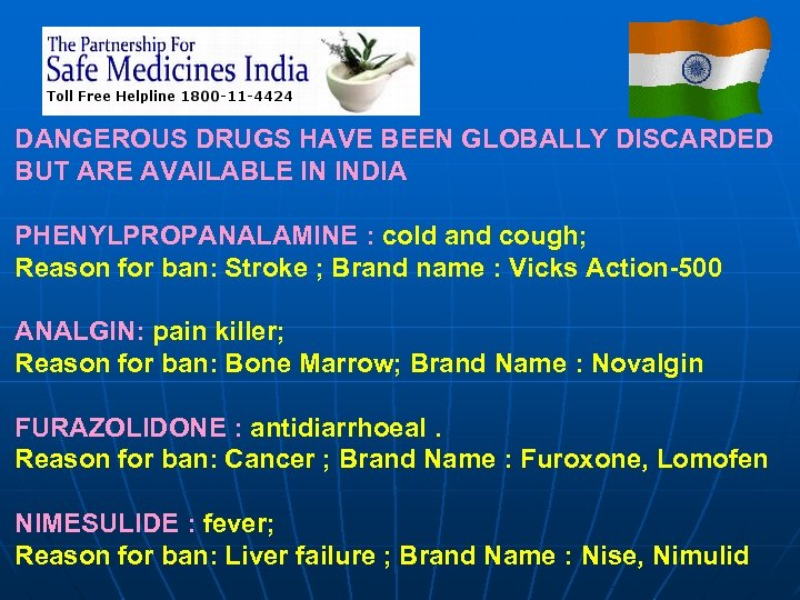 DANGEROUS DRUGS HAVE BEEN GLOBALLY DISCARDED BUT ARE AVAILABLE IN INDIA PHENYLPROPANALAMINE : cold
