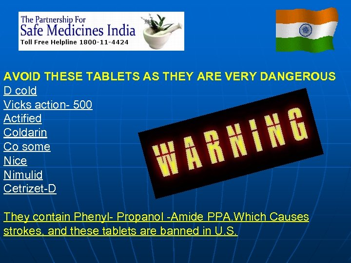 AVOID THESE TABLETS AS THEY ARE VERY DANGEROUS D cold Vicks action- 500 Actified
