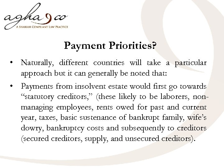 Payment Priorities? • Naturally, different countries will take a particular approach but it can