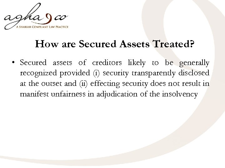 How are Secured Assets Treated? • Secured assets of creditors likely to be generally