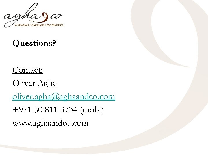 Questions? Contact: Oliver Agha oliver. agha@aghaandco. com +971 50 811 3734 (mob. ) www.