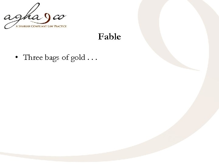 Fable • Three bags of gold. . .