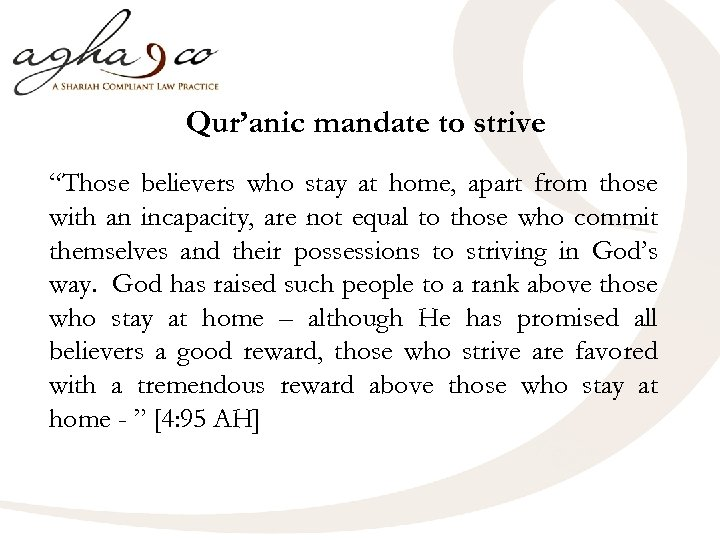 "Qur'anic mandate to strive ""Those believers who stay at home, apart from those with"
