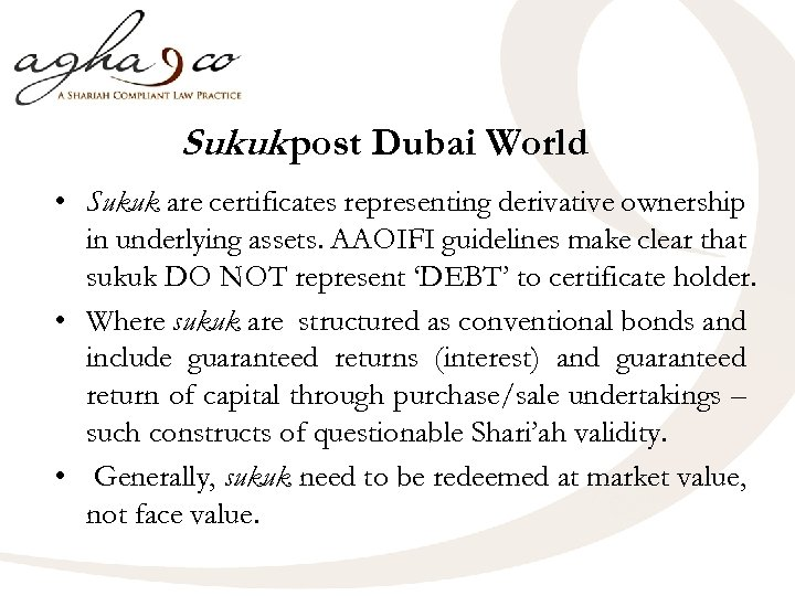 Sukuk post Dubai World • Sukuk are certificates representing derivative ownership in underlying assets.