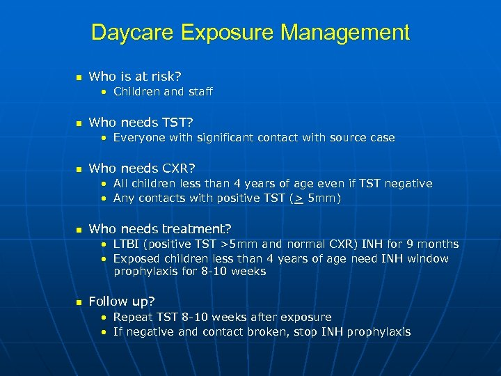 Daycare Exposure Management n Who is at risk? • Children and staff n Who