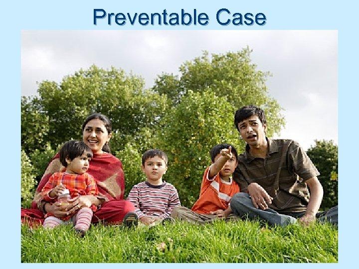 Preventable Case