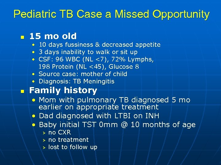 Pediatric TB Case a Missed Opportunity n 15 mo old • 10 days fussiness