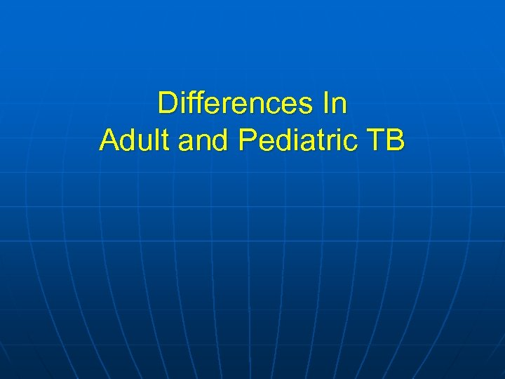 Differences In Adult and Pediatric TB